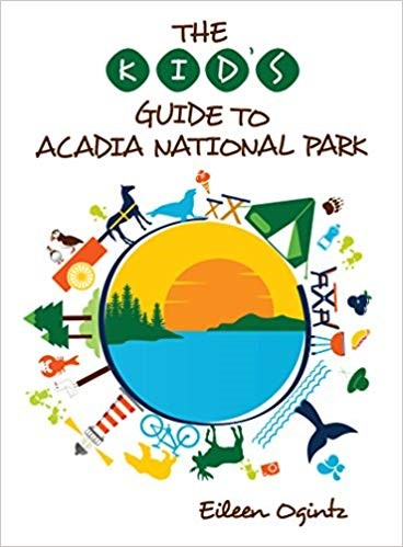 The Kids Guide to Acadia National Park